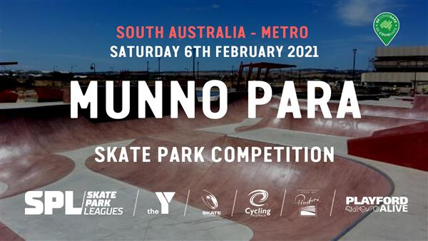 Skate Park Leagues Competition - Munno Para, SA 2021 - POSTPONED/TBC