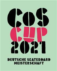 COS Cup Final - 24th German Skateboard Championship - Rust 2021